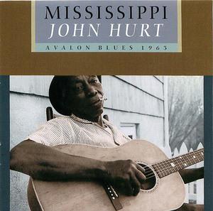 Mississippi John Hurt: Avalon Blues 1963