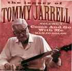 The Legacy of Tommy Jarrell, Volume 3: Come and Go with Me
