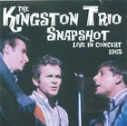 The Kingston Trio: Snapshot, Live in Concert 1965