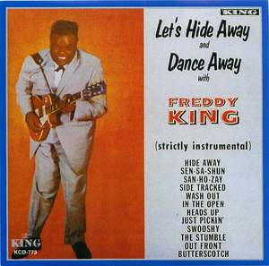 Freddy King: Let's Hide Away and Dance Away
