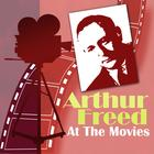 Arthur Freed At The Movies