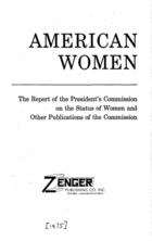 American Women: The Report of the President's Commission on the Status of Women and Other Publications of the Commission