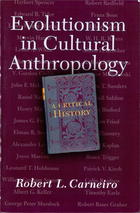 Evolutionism in Cultural Anthropology: A Critical History