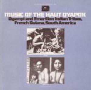 Music of the Haut Oyapok: Oyampi and Emerillon Indians, French Guiana, South America