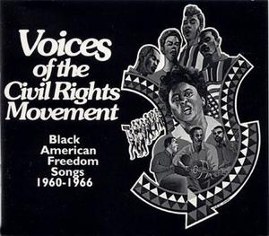 Voices of the Civil Rights Movement: Black American Freedom Songs 1960-1966