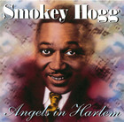 Smokey Hogg: Angels In Harlem