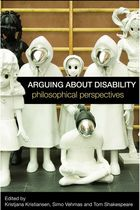 Arguing about Disability: Philosophical Perspectives