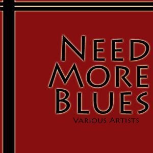 Need More Blues