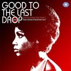 Good To The Last Drop: Rare Sixties & Seventies Soul