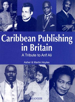 Caribbean Publishing In Britain: A Tribute To Arif Ali