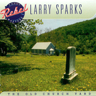Larry Sparks: The Old Church Yard