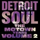 Detroit Soul, The Motown Years Volume 2