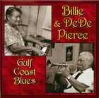 Billie & DeDe Pierce: Gulf Coast Blues