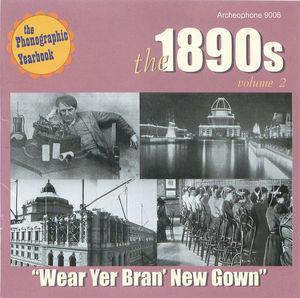 1890's, Vol. 2: Wear Yer Bran' New Gown