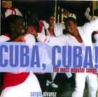 Cuba, Cuba! The Most Popular Songs - Sergio Alvarez