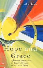 Hope and Grace: Spiritual Experiences in Severe Distress, Illness and Dying