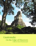 Guatemala: On the Edge of Discovery