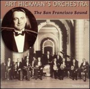 Art Hickman's Orchestra: The San Francisco Sound