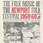 Folk Music of the Newport Folk Festival, Vol. 2