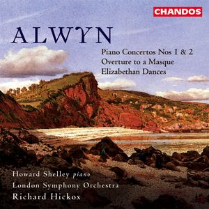 Alwyn: Piano Concertos Nos. 1 and 2|Overture to a Masque|Elizabethan Dances
