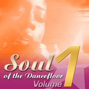 Soul Of The Dancefloor: Volume 1