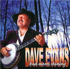 Dave Evans: Bad Moon Shining