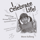I Celebrate Life!