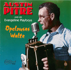 Austin Pitre and his Evangeline Playboys: Opelousas Waltz