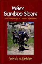When Bamboo Bloom: An Anthropologist in Taliban's Afghanistan