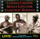 Clifton Chenier, Mance Lipscomb, Lightning Hopkins: Live! At the 1966 Berkeley Blues Festival