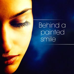 Behind A Painted Smile