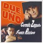 Due In Uno - Carmelo Zappulla Franco Ricciardi