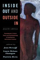 Inside Out and Outside In: Psychodynamic Clinical Theory and Psychopathology in Contemporary Multicultural Contexts (Fourth Edition)