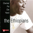 The Ethiopians- Owner Fe De Yard