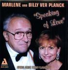 Marlene and Billy VerPlanck: Speaking of Love