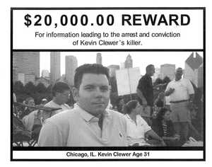 $20,000.00 Reward for Information Leading to the Arrest and Conviction of Kevin Clewer's Killer