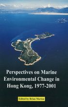 Perspectives on Marine Environmental Change in Hong Kong and Southern China, 1977-2001: Proceedings of an International Workshop Reunion Conference, Hong Kong