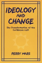 African American Life Series, Ideology and Change: The Transformation of the Caribbean Left