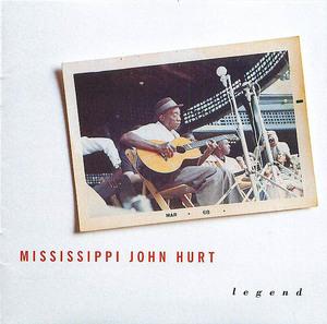 Mississippi John Hurt: Legend