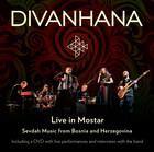 Divanhana Live in Mostar: Sevdah Music from Bosnia and Herzegovina