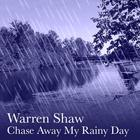 Chase Away My Rainy Day