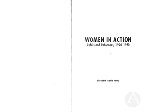 Women In Action: Rebels and Reformers, 1920-1980
