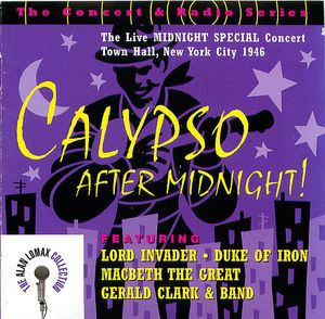 Calypso After Midnight!: The Live Midnight Special Concert, Town Hall, New York City, 1946