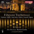 Fantaisie Triomphale: Symphonic Organ Works