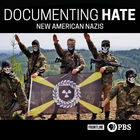 Frontline, Season 37, Episode 10, Documenting Hate: New American Nazis