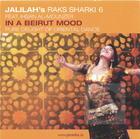Jalilah's Raks Sharki, Vol. 6 featuring Ishan Al-Mounzer: In a Beirut Mood, Pure delight of Oriental Dance