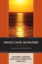 Spirituality, Culture, and Development: Implications for Social Work