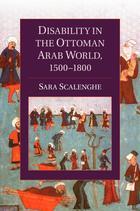 Cambridge Studies in Islamic Civilization, Disability in the Ottoman Arab World, 1500-1800