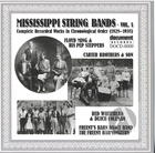 Mississippi String Bands: Complete Recorded Works In Chronological Order, Vol. 1