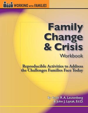 Working with Families, Family Change And Crisis Workbook: Reproducible Activities to Address the Challenges Families Face Today